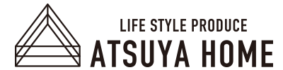 LIFE STYLE PRODUCE ATSUYA HOME